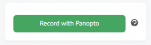 Record with Panopto button