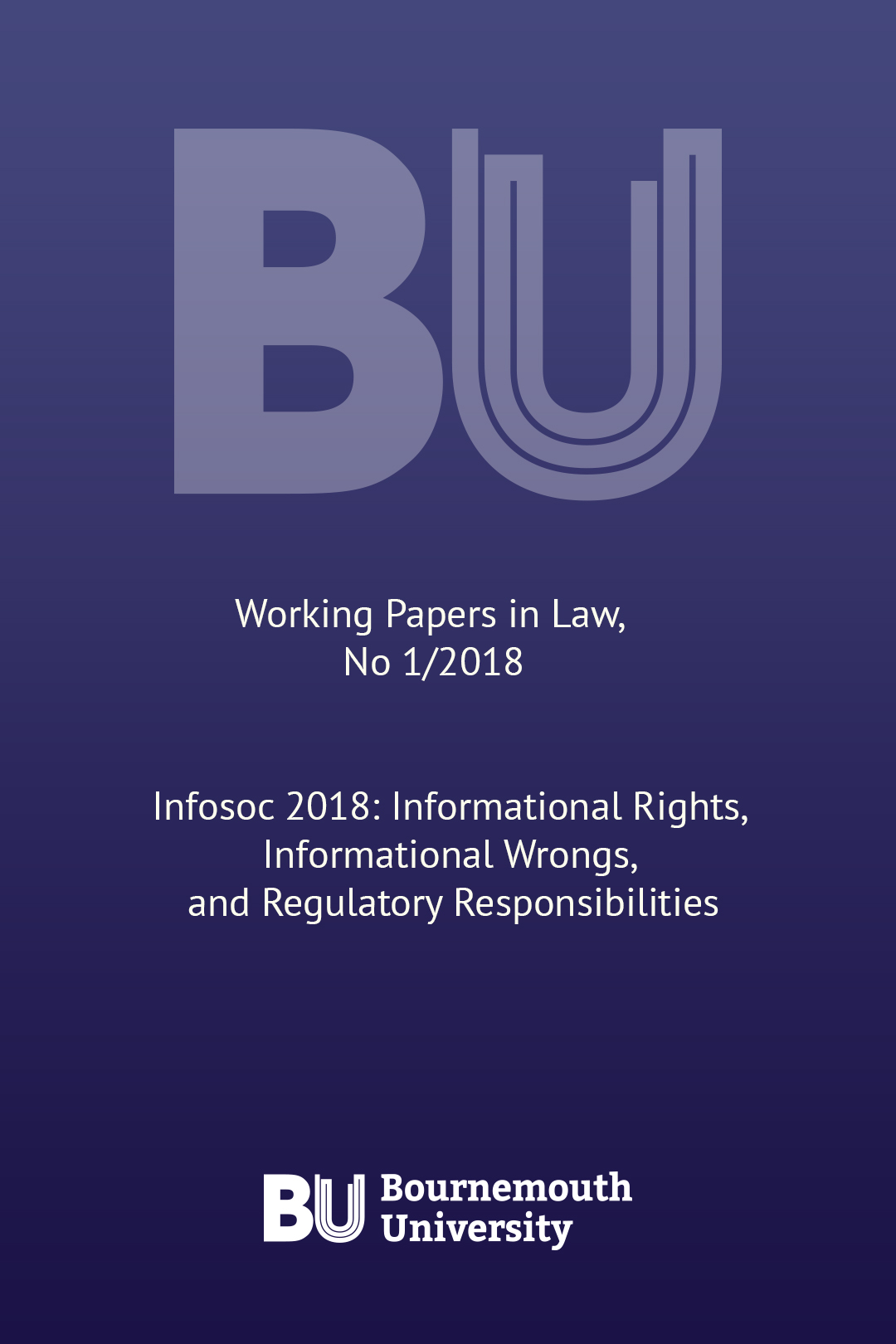 Infosoc 2018: Informational Rights, Informational Wrongs, and Regulatory Responsibilities